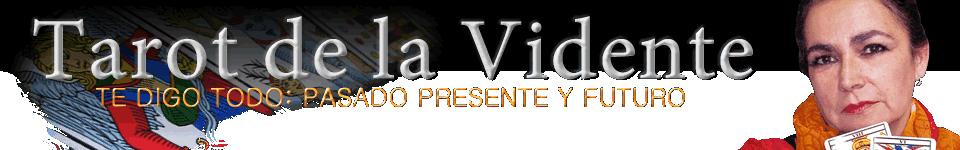 Tarot de la Vidente - Te digo Todo: Pasado, Presente y Futuro.